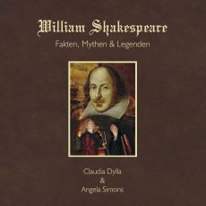 William Shakespeare – Fakten, Mythen & Legenden