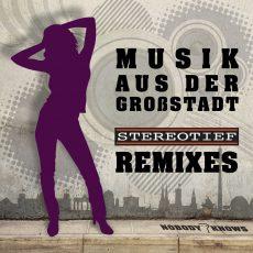 Musik aus der Großstadt (Stereotief-Remixes)
